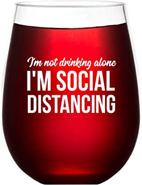 Covid Gift Social Distancing - I'm not drinking alone - wine glasses with funny sayings for women or men - Unbreakable Stemle