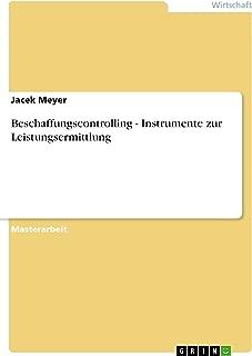 Beschaffungscontrolling - Instrumente zur Leistungsermittlung (German Edition)