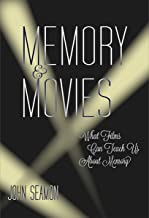 Memory and Movies: What Films Can Teach Us about Memory (The MIT Press)