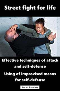 Street fight for life: Effective techniques of attack and self-defense, Use of improvised means for self-defense