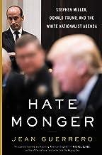 Hatemonger: Stephen Miller, Donald Trump, and the White Nationalist Agenda PDF