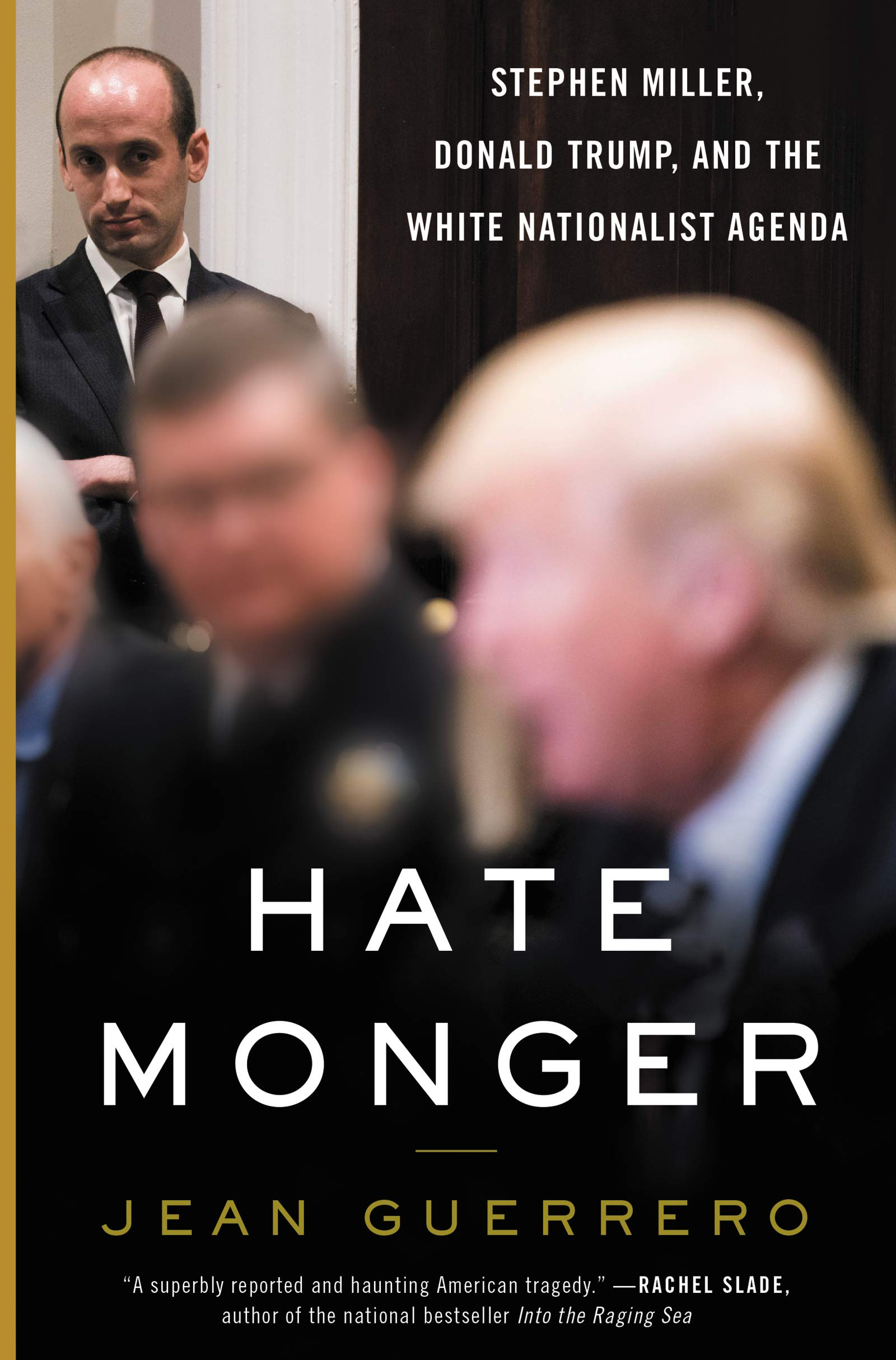 Image OfHatemonger: Stephen Miller, Donald Trump, And The White Nationalist Agenda