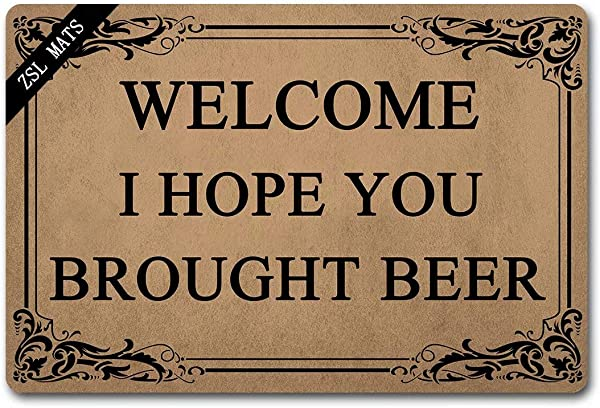 ZSL Funny Indoor Doormat Welcome Front Door Mat Welcome I Hope You Brought Beer With Personalized Design Entrance Way Non Slip Durable Rubber Balcony High Traffic Area Shoe Mats 23 6 X 15 7 In