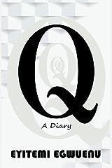 Q: A Diary Kindle Edition