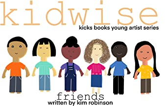 KidWise: Friends - A Young Artist Book: Pop-Up Text Edition (Young Artists Book 33)