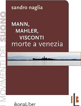 Mann, Mahler, Visconti: Morte a Venezia (I movimenti del suono)