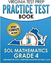 VIRGINIA TEST PREP Practice Test Book SOL Mathematics Grade 4: Includes Four SOL Math Practice Tests