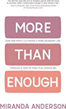 More Than Enough: How One Family Cultivated a More Abundant Life Through a Year of Practical Minimalism