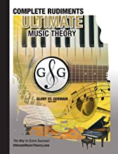 Complete Rudiments Workbook - Ultimate Music Theory: Complete Music Theory Workbook (Ultimate Music Theory) includes UMT Guide & Chart, 12 ... (Ultimate Music Theory Rudiments Books)