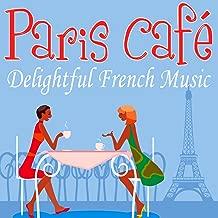 Paris Café - Delightful French Music