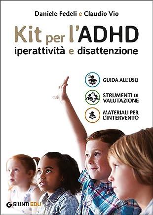 Kit per lADHD. Iperattività e disattenzione: Guida alluso-Strumenti di valutazione-Materiali per lintervento
