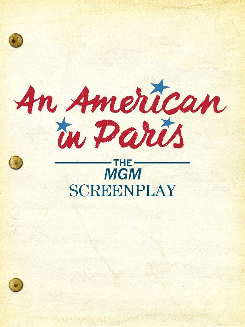 温帯の前で乱すAn American in Paris: The MGM Screenplay (English Edition)
