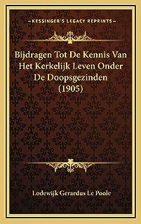 Bijdragen Tot De Kennis Van Het Kerkelijk Leven Onder De Doopsgezinden (1905)