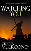 WATCHING YOU a gripping crime mystery full of dark secrets (TYRONE SWIFT DETECTIVE Book 4)
