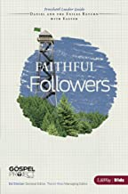 The Gospel Project for Kids: Faithful Followers - Preschool Leader Guide - Faithful Followers - Topical Study: Daniel and the Exiles Return with Easter