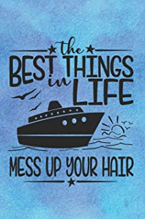 The Best Things In Life Mess Up Your Hair: Funny Summer Quote Notebook Journal Diary - beach sunshine and ship tour.