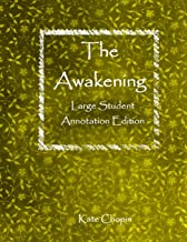 The Awakening: Large Student Annotation Edition: Formatted with wide spacing and margins and extra pages between chapters for your own notes and ideas (Write on Literature)
