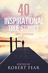 40 Inspirational True Stories: 2021 Edition Kindle Edition