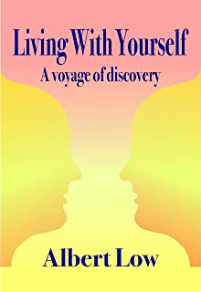 Living With Yourself: A voyage of discovery in quest of the roots of a spiritual life (English Edition)