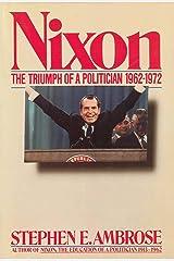 Nixon Volume II: The Triumph of a Politician 1962-1972 Kindle Edition