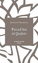 Freud lee el Quijote (ensayo nº 10) (Spanish Edition)