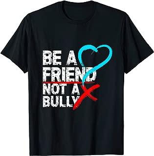 Be a Friend Not a Bully Anti Bullying Shirt Stop Bully Shirt
