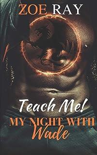 Teach Me: My Night With Wade (Zoe Ray's Reader Fantasy Series)