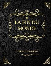 La fin du monde: Camille Flammarion
