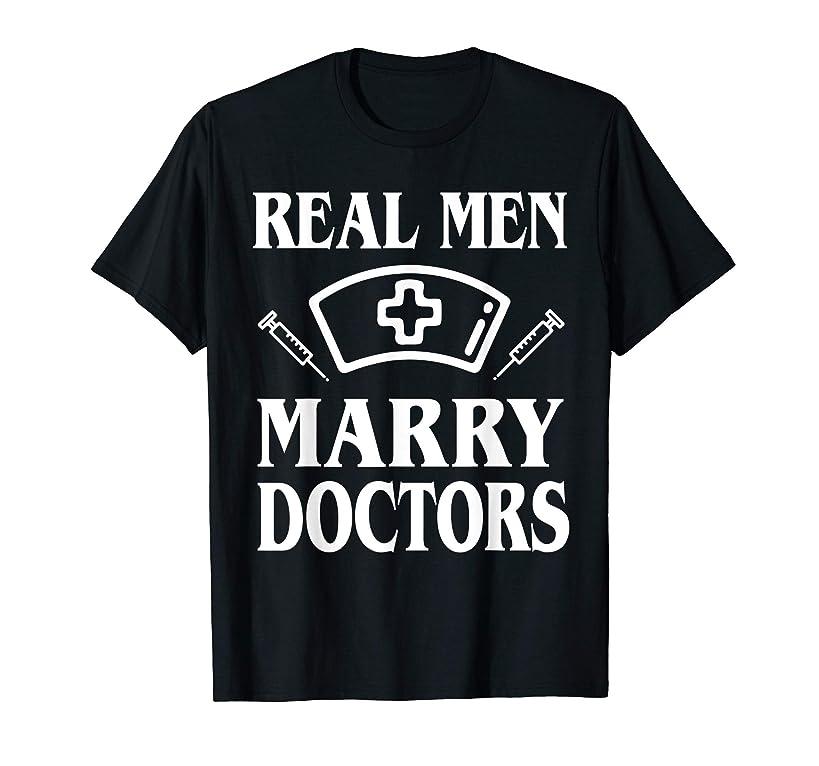 Real Men Marry Doctors Happy Husband Wife Groom Bride Shirt