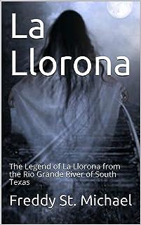 La Llorona: The Legend of La Llorona from the Rio Grande River (English Edition)