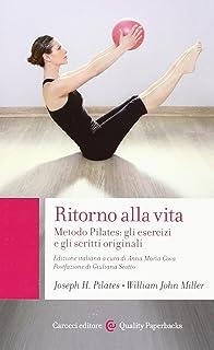 Ritorno alla vita. Metodo Pilates: gli esercizi e gli scritti originali - Solo Libro