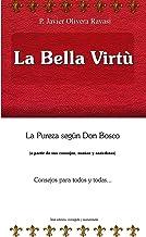 La bella virtù: (a partir de sus consejos, sueños y anécdotas) (Spanish Edition)