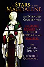 The Stars of the Magdalene: Extended Chapter from the Secret Dossier of a Knight Templar of the Sangreal (Stars MM)