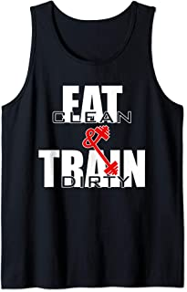 Workout Fitness Training Quote - Eat Clean Train Dirty Gift Tank Top
