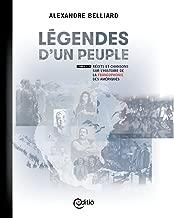 Légendes d'un peuple : Tomes I à V: Récits et chansons sur l'histoire de la francophonie des Amériques (French Edition)