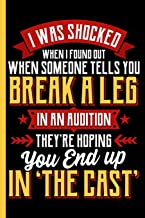 Break a Leg to be in The Cast : College Ruled Notebook: Theatre 6x9 Blank Lined Book