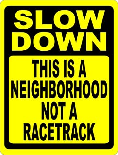 Joycenie Road Sign Aluminum Metal Sign Slow Down This is a Neighborhood Not Racetrack Sign Speed Limit Warning Sign Indoor and Outdoor 12x16 Inch