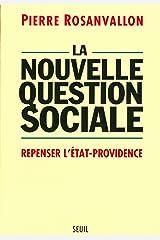 La Nouvelle Question sociale. Repenser l'Etat-providence (Essais) Format Kindle