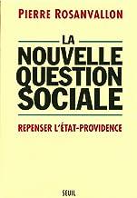 La Nouvelle Question sociale. Repenser l'Etat-providence (Essais)