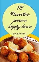 10 Receitas para o happy hour (Portuguese Edition)