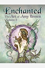 Enchanted: The Art of Amy Brown Volume 3 Paperback