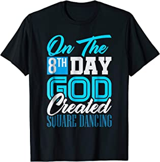 On The 8th Day God Created Square Dancing T-Shirt Gift