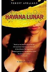 Havana Lunar (The Cuban Noir Novels) Kindle Edition