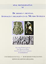 De dioses y bestias. Animales y religión en el Mundo Antiguo: 11 (SPAL Monografías Arqueología)