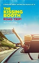 The Kissing Booth - Road Trip (L'épisode inédit entre les films II et III)