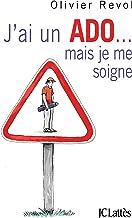 J'ai un ado mais je me soigne (Essais et documents) (French Edition)