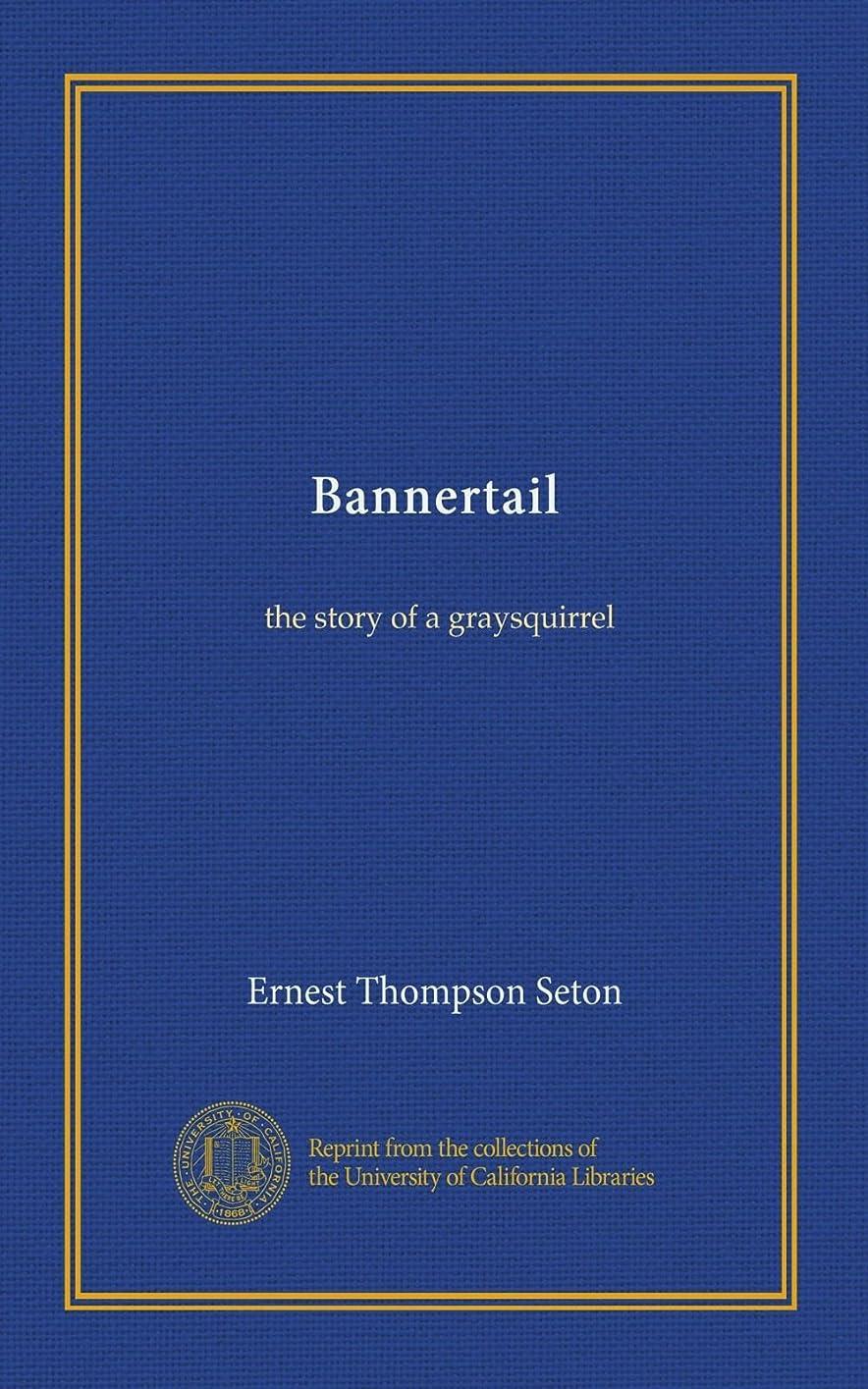 ウェブ甘やかすウィンクBannertail: the story of a graysquirrel