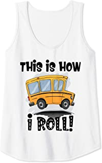 Womens This is How I Roll Funny School Bus Driver Sarcasm Saying Tank Top
