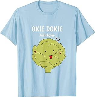 Okie Dokie Artichokie Funny Vegan Artichoke Vegetarian Gift T-Shirt