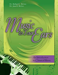 Music to Your Ears: An Introduction to Classical Music w/ CD